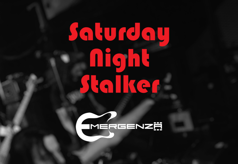 Emergenza-Saturday Night Stalker